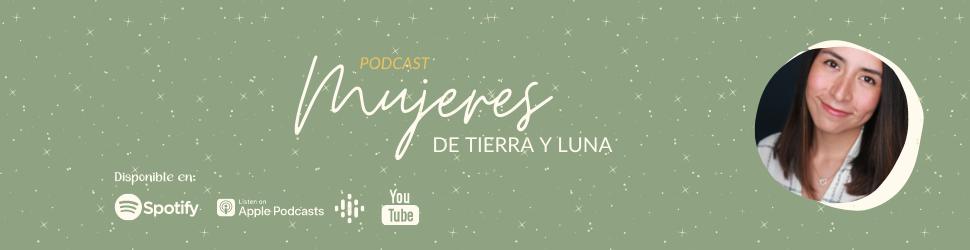 Podcast Mujeres de Tierra y Luna